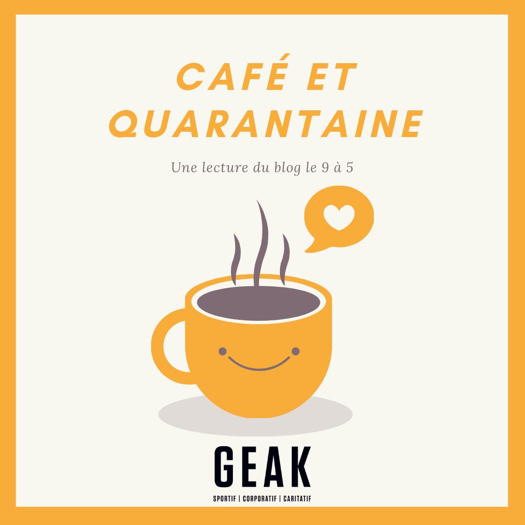 Café et Quarantaine – Les impacts de ce fléau pour une start-up de l'événementiel